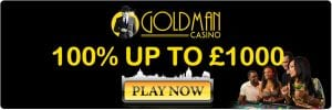 Goldman Online Casino UK | PlayNow Banner | 100% up to £1000 | black and gold